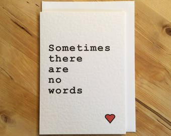 Bereavement card, sometimes there are no words card, thinking of you card, message card, sympathy card, condolence card, miscarriage card