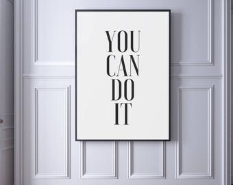You can do it, Inspirational Wall Art, Motivational Quote Print, New Home Gift, Motivational Print, New Home Decor, Inspirational Art
