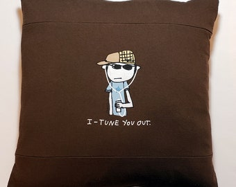 I-Tune You Out T-Shirt Upcycle Pillow, 16 x 16 with Insert, Apple ipod iphone itune Parody