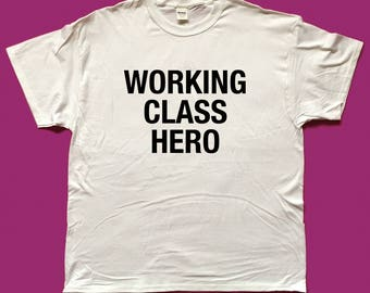 WORKING CLASS HERO screen printed T-Shirt