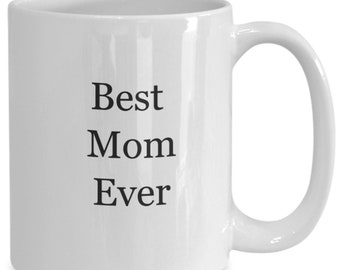 Best mom ever coffee mug, mothers day, mom gift, personalized mug, mothers day gift, happy mothers day, mothers day from son, mom coffee