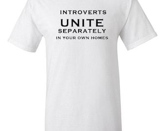 Introverts Unite -  T shirt