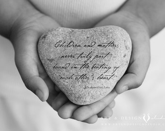 Original Mothers Gifts, Mother Child Quote, Meaningful Gift for Her, Unique gifts for Her, Heart Stone Art Print, Original Photo Gifts