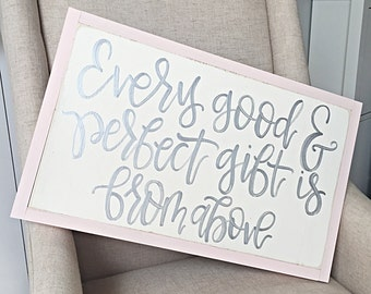 Every Good And Perfect Gift | Nursery Decor | Hand Painted Wood Nursery Sign | Nursery Scripture Sign | James 1:17 | Childrens Bedroom
