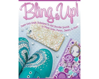 Bling it Up! Decoden Craft Book with 16 Projects -- Autographed Copy