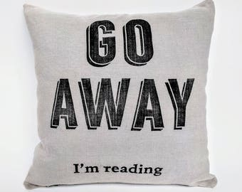 Cushion Cover - Go away I'm reading