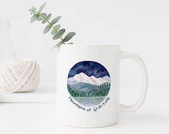 Mountains of Gratitude Mug / Ceramic Mug / Mountain Mug / Pacific Northwest Mug / Cascadia Mug / Thank You Gifts / Mountain Gifts / Mountain