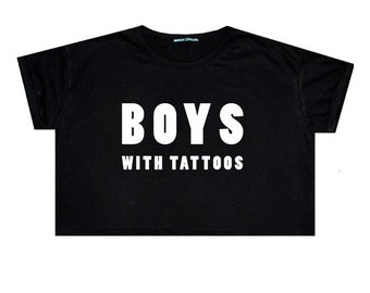 Boys With Tattoos Crop Top T Shirt Tee Womens Girl Funny Fun Tumblr Hipster Swag Grunge Goth Punk Fashion Festival Indie Boho Bad Summer