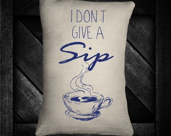 """Dont Give a Sip Coffee  12""""x16"""" Pillow Set"""