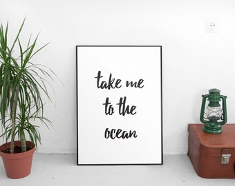 Take Me To The Ocean, Wall Art, Printable Art, Modern Art, Typography Print, Quote Art, Calligraphic Art, Typography Wall Art
