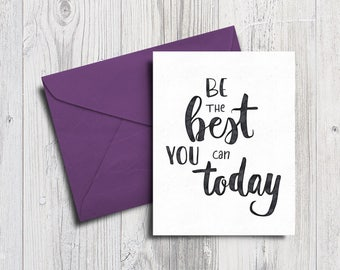 Be the Best Encouragement Card   card for friend, greeting card, motivational gift, inspirational card, digital download, printable card