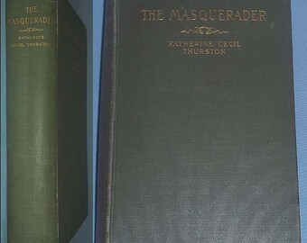 Antique 1905 Book THE MASQUERADER by Katherine Cecil Thurston - Illustrated - Harper Bros. - Hardcover