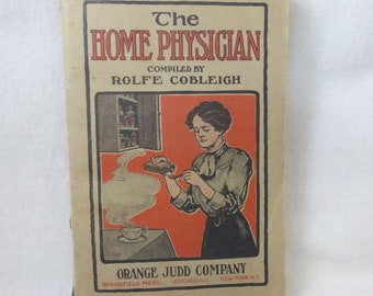 Antique Book The Home Physician compiled by Rolfe Cobleigh