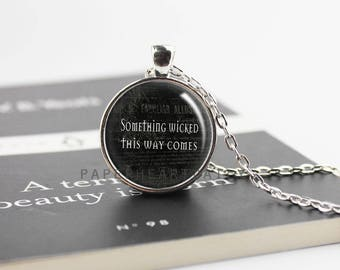 Shakespeare - Something Wicked This Way Comes - Book Quote Necklace - Macbeth - Literature - Literary Jewelry - Book Quote Charm -  (R1181)