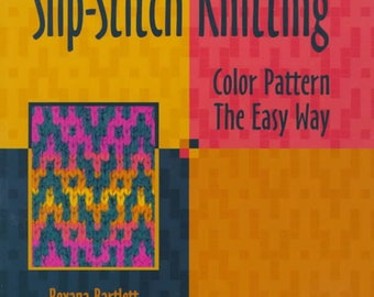 Slip Stitch Knitting: Color Pattern the Easy Way 13.95 (reg. 21.95) OUT OF PRINT
