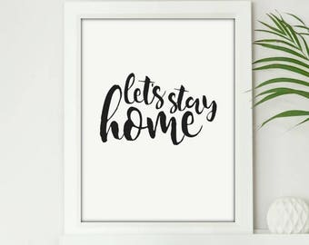 Lets Stay Home_2 - Digital Print Download, Wall Art, Typography print, Printable Quote, Art Print