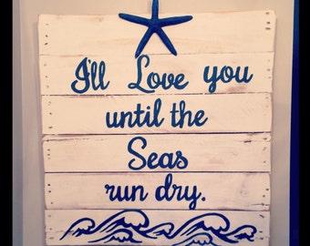 """Beach Pallet Art-""""I'll love you until the seas run dry"""" 20""""x20"""""""