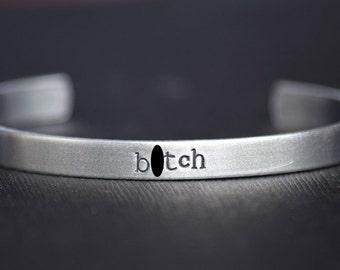 B*TCH - Supernatural Inspired Aluminum Bracelet Cuff - Hand Stamped - Mature