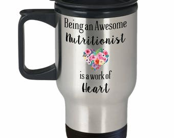 Nutritionist Mug, Being a Nutritionist is a Work of Heart Cute Travel Coffee Mug