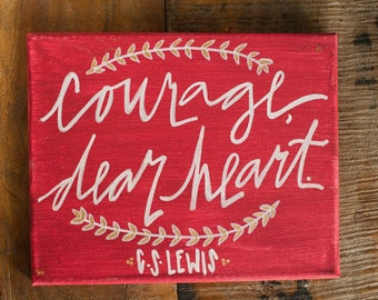 Canvas Quote: Courage, Dear Heart. by C.S. Lewis. From Voyage of the Dawn Treader. Bravery, inspirational, literature lovers. Perfect gift.