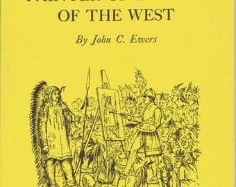 George Catlin Painter of Indians of the West Book by Ewers Smithsonian History US Artist Illustrations Native American