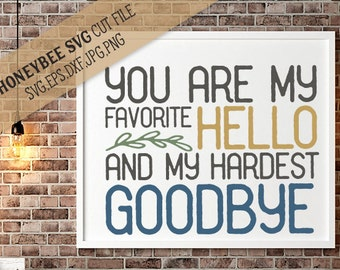 Favorite Hello Hardest Goodbye svg eps dxf jpg png cut file for Silhouette and Cricut Explore craft machines