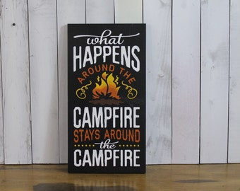 What happens around the CAMPFIRE/sign/Stays around the Campfire/Backyard Sign/Funny Sign/Yard Sign/Camping sign/Fire/Wood Sign