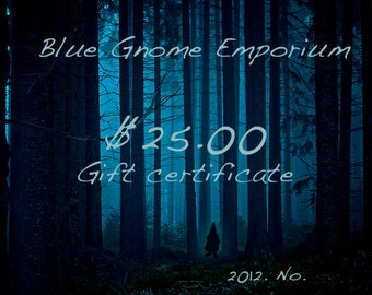 Blue Gnome - 25.00  Gift Certificate