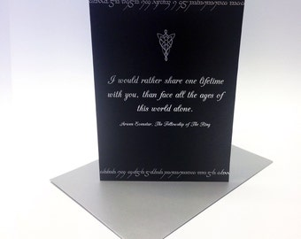 Lord of the Rings inspired Valentines card - 'I would rather share one lifetime with you'