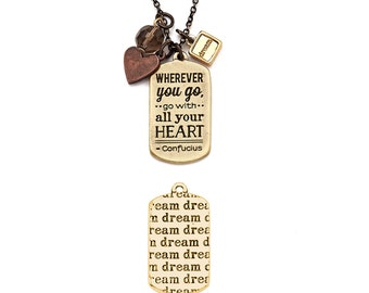 Wherever you go, go with all your heart - necklace, inspirational necklace, inspirational quote necklace, mixed metals necklace