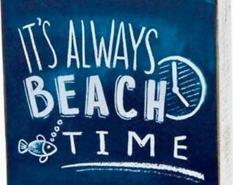 It's Always Beach Time Wooden Sign