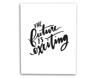 The Future Is Exciting Art Print Hand Lettered Brush Script