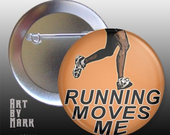 Running Button, Marathon Sports, Running Moves Me Pin back Button badge