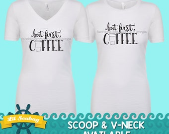 But First Coffee shirt, slub shirt, women's coffee shirt, But First Coffee Tshirt, But First, Coffee, Coffee Tshirt, Coffee Lover