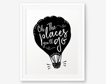Oh The Places You'll Go, Nursery Art, Travel Poster, Hot air balloon, Children Decor, Life Quote