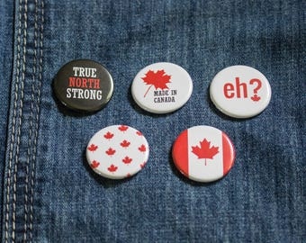 O Canada Magnets or Pinback Buttons: Canada Day, Canadian Pride, Made in Canada