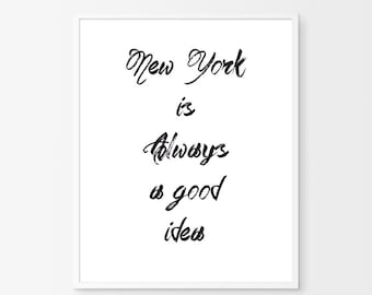 NYC art print, New York Quote, New York good idea, Black white, Typography Poster, NY Print, Wall Art, New York City Poster, NYC Wall Art