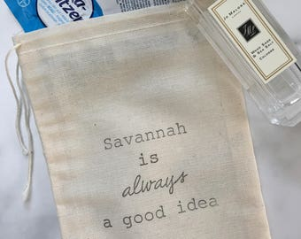 10 'Savannah is always a good idea'  bachelorette favor, hangover kit, welcome bag, or  travel bags! Recovery kits, hotel gifts