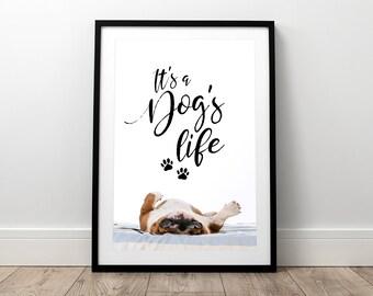 It's a Dogs Life - BULLDOG - Dog Print, Pet Print, Dog Saying, Dog Poster, Dog Wall Art, Dog Quote, Dog Gift, Dog Lover, Puppy