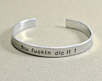 You f'ckin did it aluminum graduation bracelet - Personalized andalso available in solid 925 sterling silver - BR505
