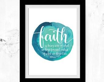 Faith is being sure of what we hope for & certain of what we do not see – Hebrews 11:1 Christian Art - Faith Art - Faith Print - Faith Decor