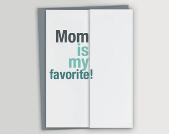 Funny Father's Day Card - Mom is my favorite - Sarcastic Father's Day Card - Unique Father's Day Card - Card from Daughter - Card from Son