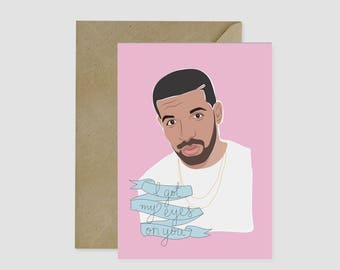Birthday Card, Drake, Pop Culture Card, Funny Card, Birthday Gift, Beyonce card, Drizzy, OVO, Hip Hop, Kanye, Kardashian, Funny Gift