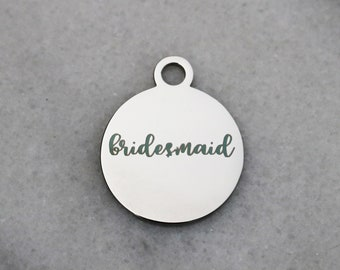 set of 4, bridesmaid charm, wedding charms, circle disc, laser engraving, stainless steel, 20mm x 20mm, word charms,