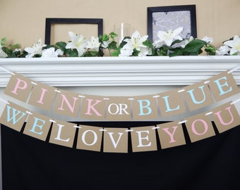 gender reveal  party banner, baby shower decorations, baby shower banner, Pink or Blue we love you banner, Baby Shower Sign, boy or girl