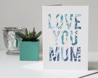 Love You Mum Card - Mother's Day Card - Botanical Card - Floral Card - Card for Mum - Card for Mother