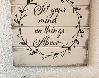 Set your mind on things above Sign, hand-painted, wood sign, Bible Verse Sign, Scripture Sign, Farmhouse decor, Christian Sign