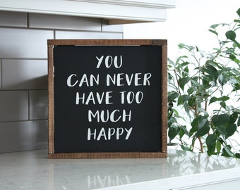 You can never have too much happy | Wood Sign | Framed Sign | Wall hanging | Wood wall art | Quote Sign | Living room Sign | Rustic Sign