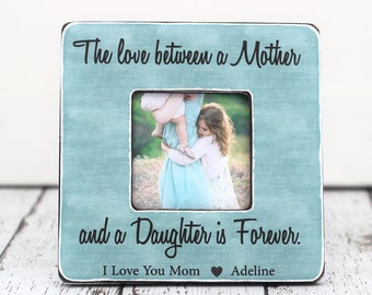 The Love Between a Mother and Daughter is Forever Mother's Day Gift Picture Frame Gift for Mom