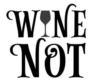 8 x Wine not - wine glass vinyl stickers x 8